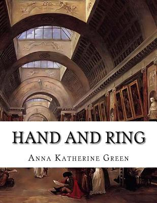 Hand and Ring by Anna Katherine Green
