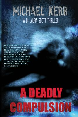 A Deadly Compulsion by Michael Kerr