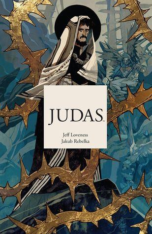 Judas by Jakub Rebelka, Jeff Loveness