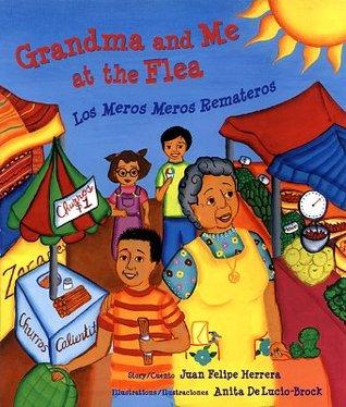 Grandma and Me at the Flea/Los meros meros remateros by Juan Felipe Herrera