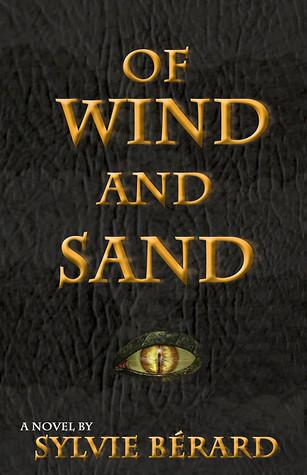 Of Wind and Sand by Sylvie Bérard, Sylvie Berard, Sheryl Curtis