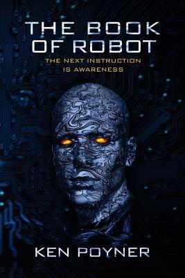 The Book of Robot by Ken Poyner