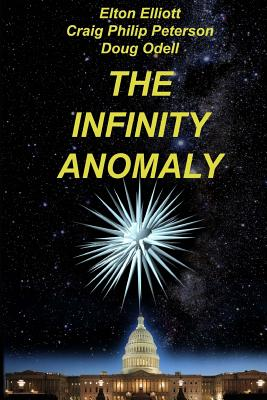 The Infinity Anomaly by Craig Philip Peterson, Doug Odell, Elton Elliott