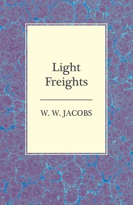 Light Freights by W. W. Jacobs