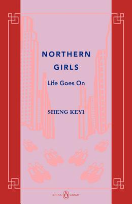 Northern Girls: Life Goes on by Keyi Sheng