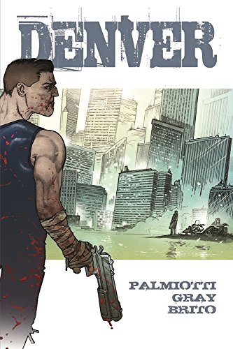 DENVER by Jimmy Palmiotti, Justin Gray