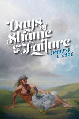 Days of Shame & Failure by Jennifer L. Knox