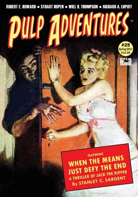 Pulp Adventures #25: The Golden Saint Meets the Scorpion Queen by Robert E. Howard, Stanley C. Sargent, Will H. Thompson