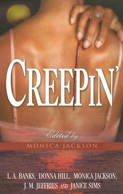 Creepin by Donna Hill, Janice Sims, Monica Jackson, L.A. Banks, J.M. Jeffries