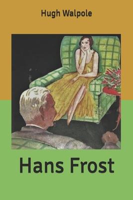 Hans Frost by Hugh Walpole