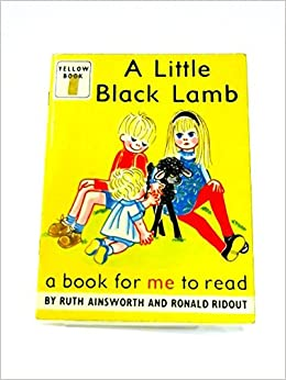 A Little Black Lamb A Book for me to read - Yellow Book 6 by Ruth Ainsworth, Ronald Ridout