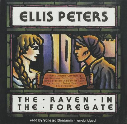 The Raven in the Foregate: The Twelfth Chronicle of Brother Cadfael by Ellis Peters