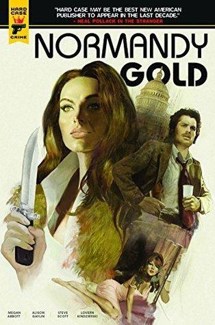 Normandy Gold by Alison Gaylin, Megan Abbott, Steve Scott