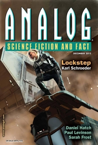 Analog Science Fiction and Fact, December 2013 by Paul Levinson, David Livingstone Clink, Daniel Hatch, Karl Schroeder, Joel Richards, Lesley L. Smith, Trevor Quachri, Seth Frost