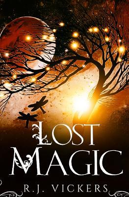 Lost Magic by R. J. Vickers