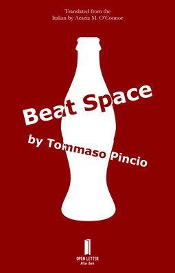 Beat Space by Tommaso Pincio