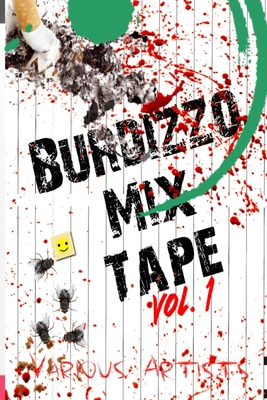 Burdizzo Mix Tape Volume One by Lex H. Jones, J. G. Clay, Em Dehaney