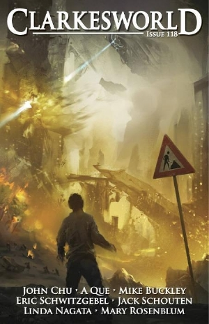 Clarkesworld Magazine, Issue 118 (Clarkesworld Magazine, #118) by Mike Buckley, Mary Rosenblum, Linda Nagata, Jack Schouten, John Chu, Neil Clarke, Peter Watts, Christopher Mahon, Nick Stember, Chris Urie, A Que, Eric Schwitzgebel