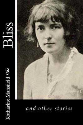 Bliss: and other stories by Katharine Mansfield