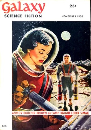 Galaxy Science Fiction Magazine, November 1950 (Volume 1, No. 2) by Anthony Boucher, Groff Conklin, Paul Calle, David Stone, Paul Pierre, Fredric Brown, L. Sprague de Camp, Don Sibley, Fritz Leiber, Isaac Asimov, H.L. Gold, Clifford D. Simak, Damon Knight
