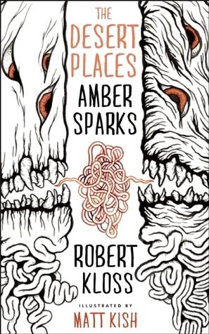 The Desert Places by Matt Kish, Amber Sparks, Robert Kloss