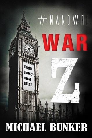 #NaNoWri War Z, Hugh Howey Must Die by Michael Bunker
