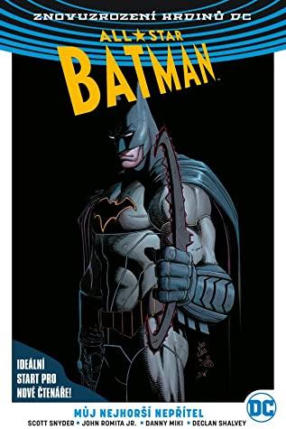 All-Star Batman 1: Můj nejhorší nepřítel by Scott Snyder, John Romita Jr.