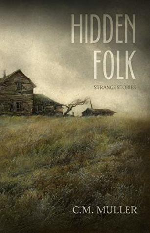 Hidden Folk: Strange Stories by C.M. Muller