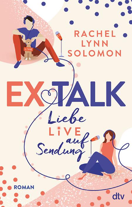 Ex Talk – Liebe live auf Sendung by Rachel Lynn Solomon