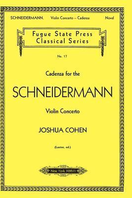 Cadenza For The Schneidermann Violin Concerto (Fugue State Press Classical) by Joshua Cohen