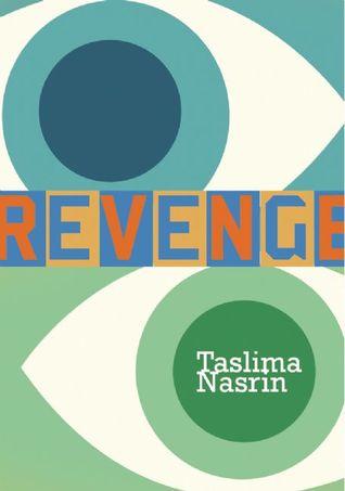 Revenge by Honor Moore, Taslima Nasrin