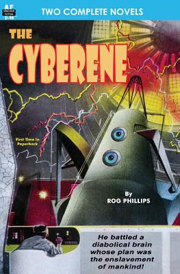 Cyberene, The, & Badge of Infamy by Rog Phillips, Lester Del Rey