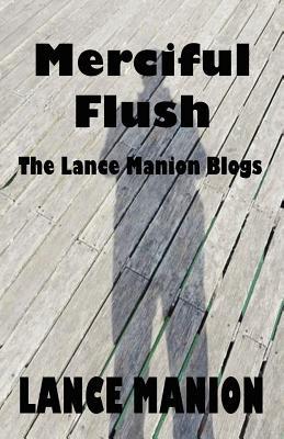Merciful Flush by Lance Manion