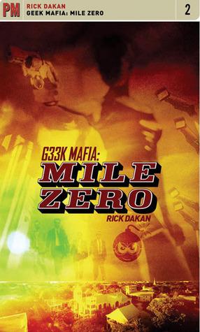 Geek Mafia: Mile Zero by Rick Dakan