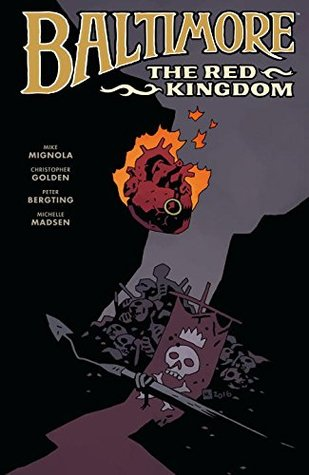 Baltimore, Vol. 8: The Red Kingdom by Mike Mignola, Peter Bergting, Christopher Golden, Michelle Madsen
