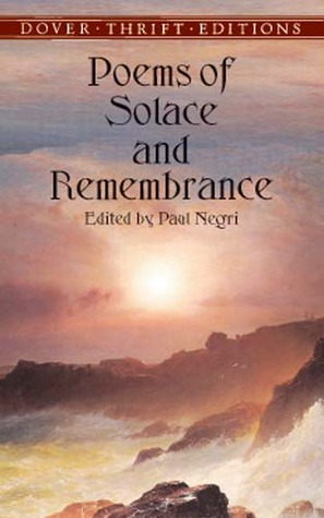 Poems of Solace and Remembrance by Paul Negri