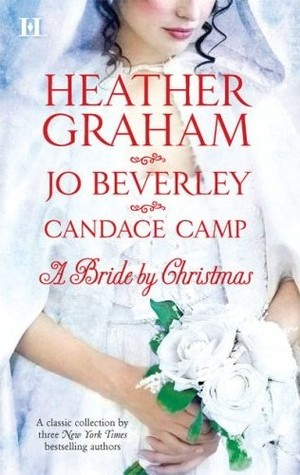 A Bride By Christmas: Home For Christmas / The Wise Virgin / Tumbleweed Christmas by Candace Camp, Heather Graham Pozzessere, Heather Graham, Jo Beverley