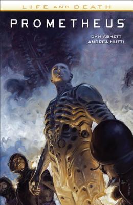 Prometheus: Life and Death by Dan Abnett, David Palumbo, Andrea Mutti, Brian Thies, Rain Beredo