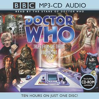 Doctor Who: Tales from the Tardis, Volume Two by Andrew Miller, Philip Martin, Paul Leonard, Terrance Dicks, Jon Pertwee, Colin Baker, Peter Anghelides, Gary Russell, Paul McGann, Peter Davison