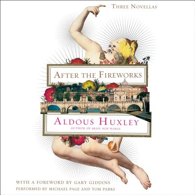 After the Fireworks: Three Novellas by Aldous Huxley