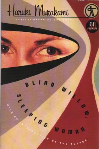 Blind Willow, Sleeping Woman: Twenty-four Stories by Jay Rubin, Philip Gabriel, Haruki Murakami