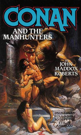 Conan and the Manhunters by John Maddox Roberts