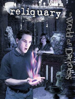World of Darkness: Reliquary by Justin Achilli, Chuck Wendig, Peter Schaefer, Matthew McFarland, Wood Ingham, Jess Hartley
