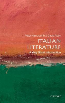 Italian Literature: A Very Short Introduction by David Robey, Peter Hainsworth