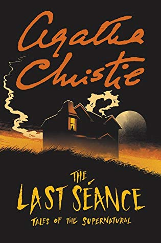 The Last Séance: Tales of the Supernatural by Agatha Christie