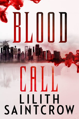 Blood Call by Lilith Saintcrow