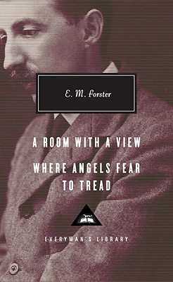 A Room with a View, Where Angels Fear to Tread by E. M. Forster