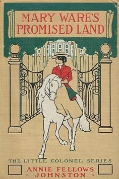 Mary Ware's Promised Land by John Goss, Annie Fellows Johnston