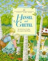 Classic Fairy Tales: Hansel And Gretel by Ian Penney, Joyce Dunbar, Jacob Grimm, Wilhelm Grimm