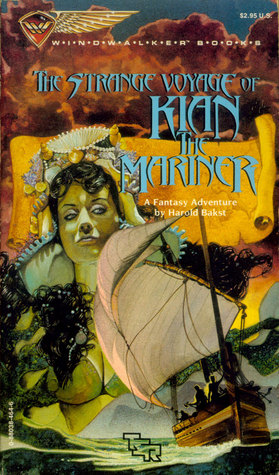 The Strange Voyage Of Kian The Mariner (Windwalker Book, No 5) by Harold Bakst